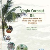 Virgin Coconut Oil – Production Manual for Micro and Village-scale Processing